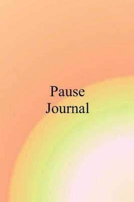 Pause Journal: Pause Journal, Volume I