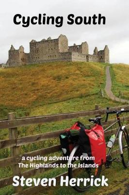 Cycling South: a cycling adventure from The Highlands to the Islands