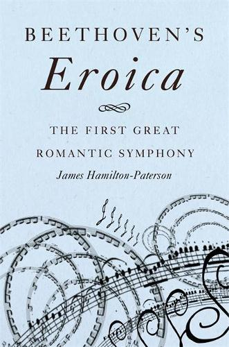 Beethoven's Eroica: The First Great Romantic Symphony
