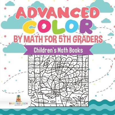 Advanced Color by Math for 5th Graders Children's Math Books by Baby  Professor