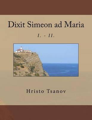 Dixit Simeon Ad Maria: I.-II.