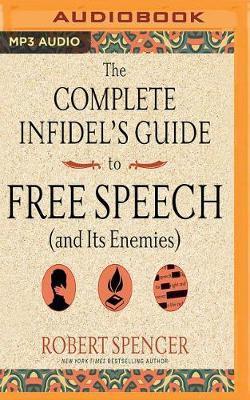 The Complete Infidel's Guide to Free Speech: AnditsEnemies