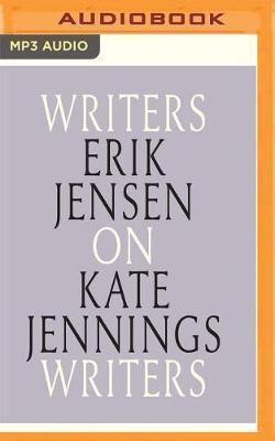 Erik Jensen on Kate Jennings: Writers on Writers