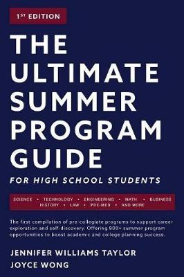 The Ultimate Summer Program Guide: For HighSchoolStudents