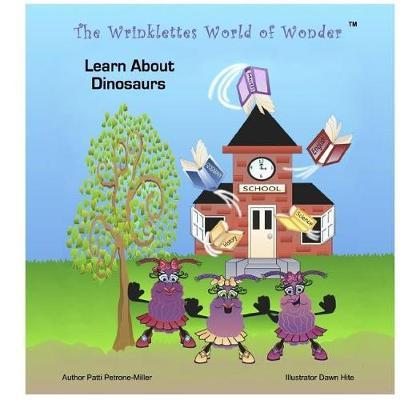 The Wrinklettes World of Wonder: Learn about Dinosaurs