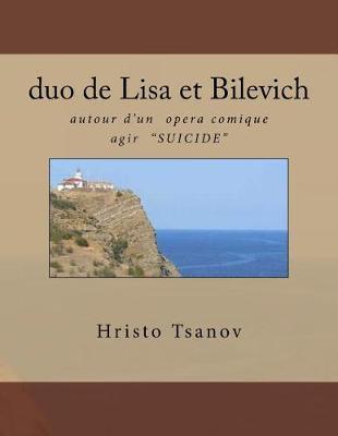 Duo de Lisa Et Bilevich: Autour d'Un Opera Comique Agir Suicide