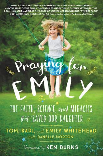 Praying for Emily: The Faith, Science, and Miracles That SavedOurDaughter