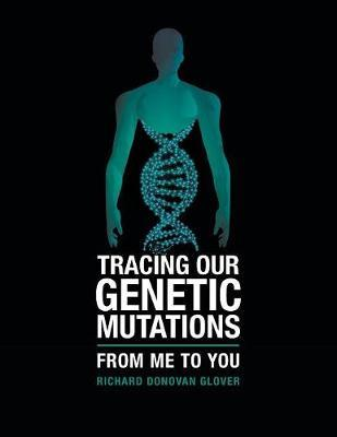 Tracing Our Genetic Mutations: From Me to You