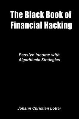 The Black Book Of Financial Hacking Passive Income With Algorithmic