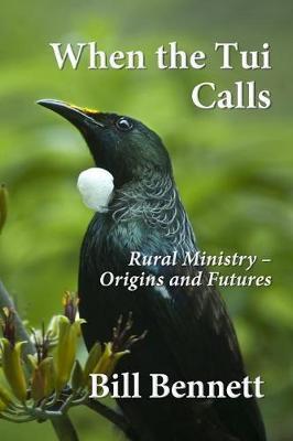 When the Tui Calls: Rural Ministry - OriginsandFutures