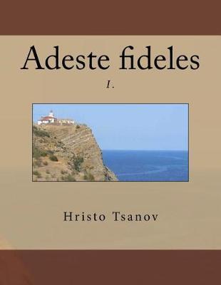 Adeste Fideles I.: O Come, AllYeFaithful