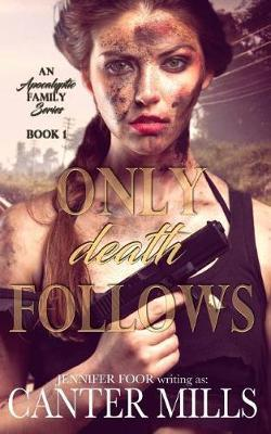 Only Death Follows: An Apocalyptic Romance Series