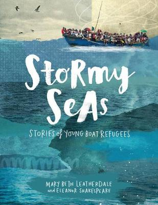 Stormy Seas: Stories of YoungBoatRefugees