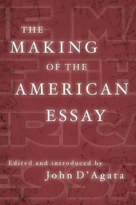The Making of theAmericanEssay