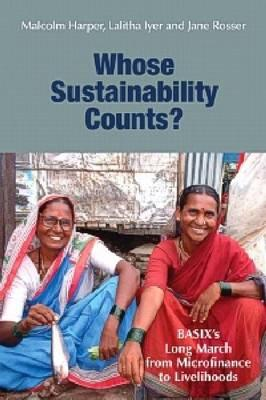 Whose Sustainability Counts?: Basix's Long March from MicrofinancetoLivelihoods