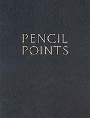 Pencil Points Reader: A Journal for the Drafting Room, 1920-1943