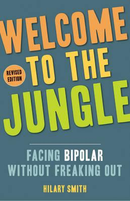 Welcome to the Jungle: Facing Bipolar without Freaking out