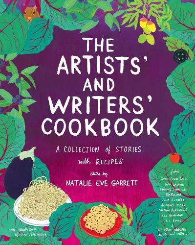 The Artists' & Writers' Cookbook: A Collection of Stories With Recipes