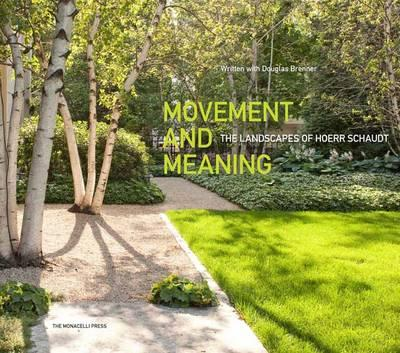 Movement And Meaning The Landscapes Of Hoerr Schaudt By Douglas