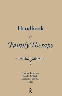Handbook of Family Therapy: The Science and Practice of Working with FamiliesandCouples
