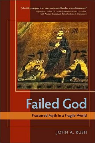 Failed God: Fractured Myth in aFragileWorld