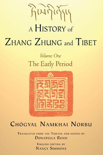 A History Of Zhang Zhung And Tibet,VolumeOne