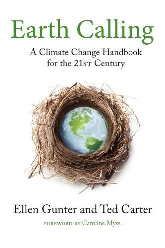 Earth Calling: A Climate Change Handbook for the21stCentury