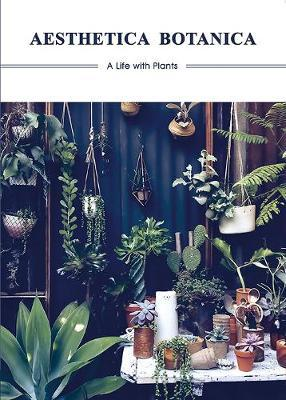Aesthetica Botanica: A LifewithPlants