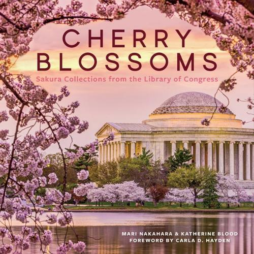 Cherry Blossoms: Sakura Collections from the Library of Congress