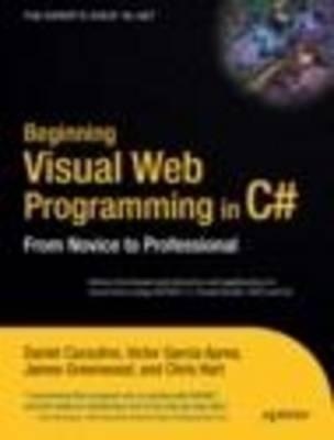 Beginning Visual Web Programming in C#: From Novice to Professional