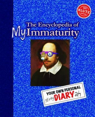 The Encyclopedia ofMyImmaturity
