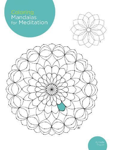 Coloring Mandalas for Meditation: 200originalillustrations