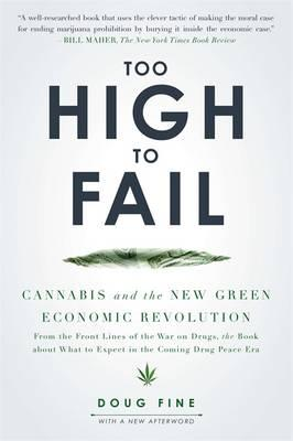 Too High to Fail: Cannabis and the New GreenEconomicRevolution