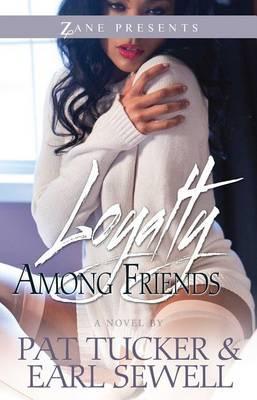 Loyalty Among Friends:ANovel