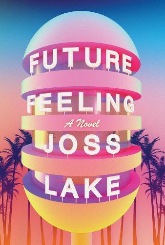 Future Feeling: A Novel