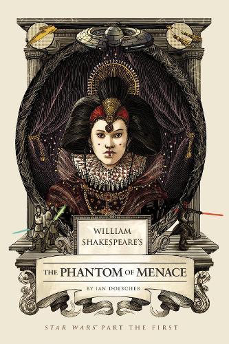 William Shakespeare's The Phantom of Menace: Star Wars ParttheFirst