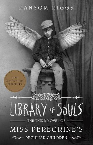 Library of Souls: The Third Novel of Miss Peregrine'sPeculiarChildren