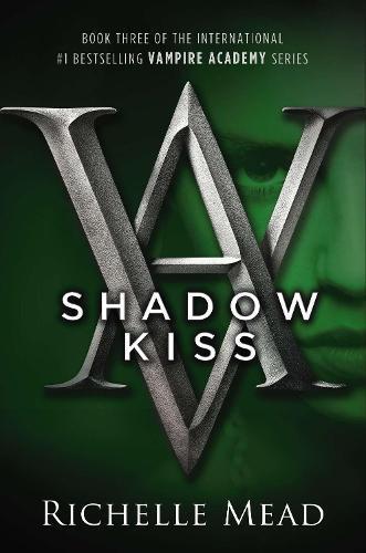 Shadow Kiss: A VampireAcademyNovel