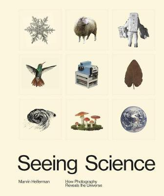 Seeing Science: How Photography RevealstheUniverse