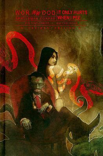 Wormwood, Gentleman Corpse Volume 2: It Only Hurts WhenIPee