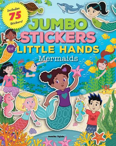 Jumbo Stickers for Little Hands: Mermaids: Includes75Stickers