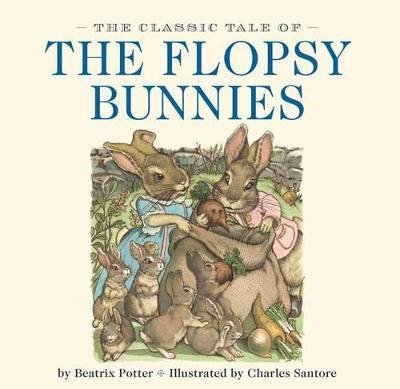 The Classic Tale of the Flopsy Bunnies: TheClassicEdition