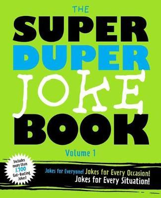 The Super Duper Joke Book Volume 1: Jokes For Every Occasion! Jokes For Every Situation!
