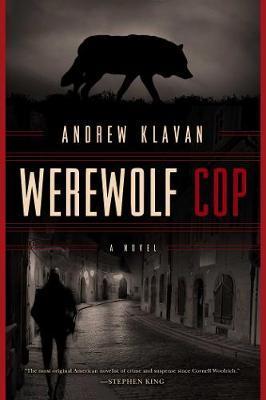Werewolf Cop:ANovel