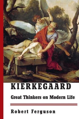 Kierkegaard: Great Thinkers onModernLife