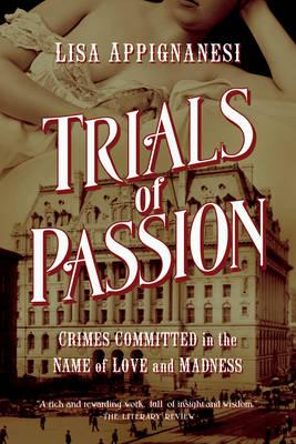 Trials of Passion: Crimes Committed in the Name of LoveandMadness