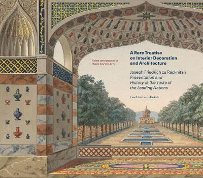 A Rare Treatise on Interior Decoration and Architecture - Joseph Friedrich zu Racknitz's Presentation and History of the Taste of the Leadi