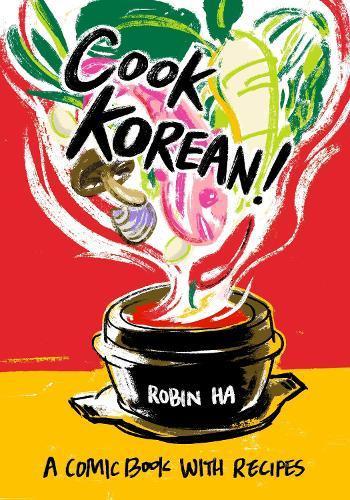 Cook Korean!: A Comic BookwithRecipes