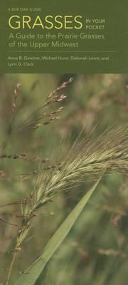 Grasses in Your Pocket: A Guide to the Prairie Grasses of theUpperMidwest