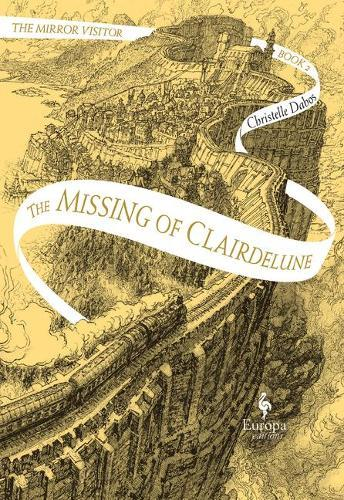 The Missing of Clairdelune: Book Two of the MirrorVisitorQuartet